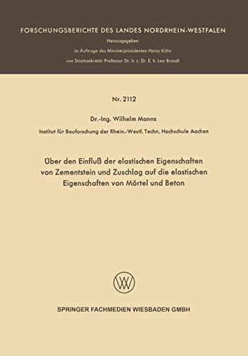 Über Den Einfluß Der Elastischen Eigenschaften Von Zementstein Und Zuschlag Auf Die Elastischen Eigenschaften Von Mörtel Und Beton