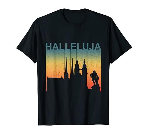 Halle Saale Hallenser Hallunke Halleluja Stadt Heimat T-Shirt