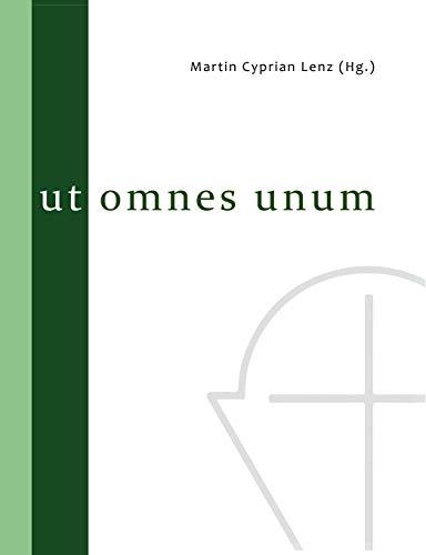 Ut omnes unum: Festschrift anlässlich des 100jährigen Bestehens der Hochkirchlichen Vereinigung Augsburgischen Bekenntnisses e. V. (Eine Heilige Kirche)