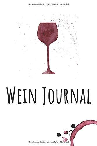 Wein Journal: Buch im 6x9 Format Und Hochwertigem Design Zum Einfachen Und Übersichtlichen Bewerten Von Über 100 Weinsorten