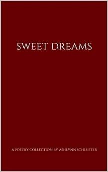 sweet dreams by [ashlynn schlueter ]