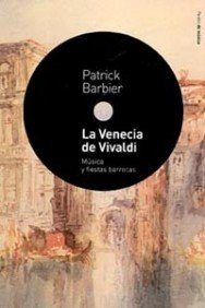 La Venecia de Vivaldi: Música y fiestas barrocas (Contextos)
