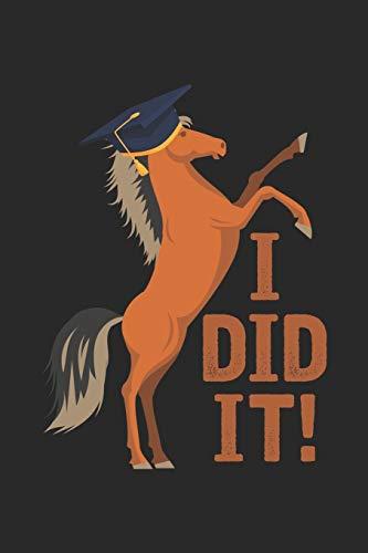 I Did It!: Pferd mit Abschlusskappe Absolventin Notizbuch gepunktet DIN A5 - 120 Seiten für Notizen, Zeichnungen, Formeln | Organizer Schreibheft Planer Tagebuch
