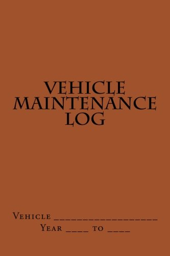 Vehicle Maintenance Log: Brown Cover (S M Car Journals)