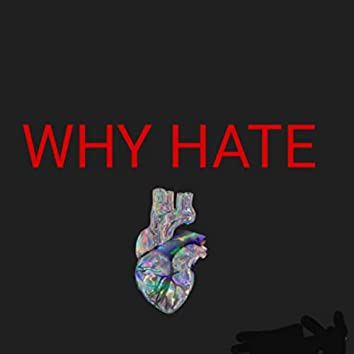WHY HATE