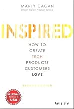 INSPIRED : HOW TO CREATE TECH PRODUCTS CUSTOMERS LOVE 2/E [Paperback]