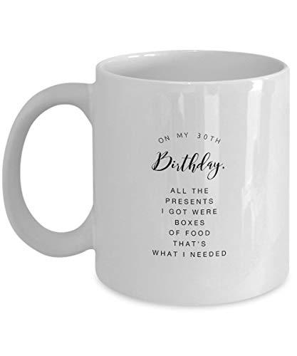 Cukudy Op mijn 30e verjaardag Alle geschenken die ik kreeg waren dozen met voedsel dat is wat ik nodig had koffiemok Cup 11oz Verjaardag