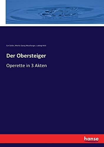 Der Obersteiger: Operette in 3 Akten