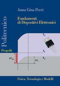 Fondamenti di dispositivi elettronici. Fisica, tecnologia e modelli