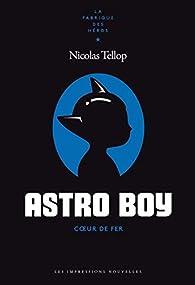 Astro Boy : Coeur de fer par Nicolas Tellop