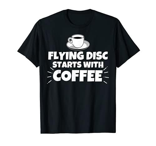Disco volador comienza con café divertido Camiseta