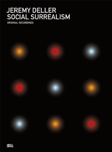 Jeremy Deller: Social Surrealism (2012-04-30)