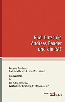 Rudi Dutschke, Andreas Baader Und Die Raf