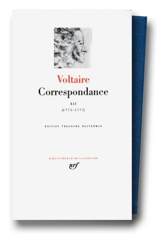 Voltaire : Correspondance, Janvier 1775 - Juin 1777, tome 12