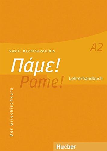 Pame! A2: Der Griechischkurs / Lehrerhandbuch