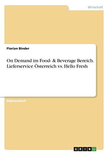 On Demand im Food- & Beverage Bereich. Lieferservice Österreich vs. Hello Fresh