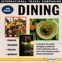 International Travel Companion - Living Language +  Dining - A Course to learn, refresh and Improve your Language Skills for your International Dining Experience - French / Spanish / Italian / German