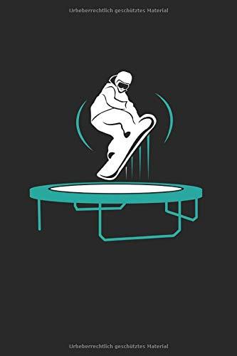 Trickbonen – Snowboard Trampolin Notizbuch: Trickboning Geschenkidee   Notizheft   Schreibheft   Tagebuch  