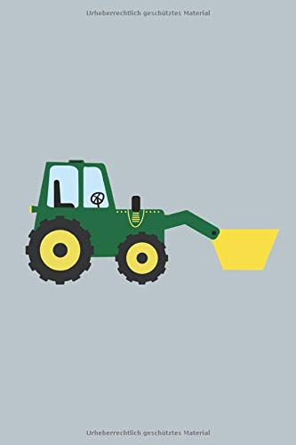 Traktor mit Schaufel: Notizbuch Trecker Grüner Planen Notieren Rechenheft Liniert Journal A5 120 Seiten 6x9 Heft Skizzenbuch Tagebuch Geschenk für Jungen Jungs Landwirt Bauer Kinder Schüler