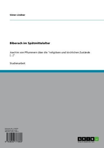 Biberach im Spätmittelalter: Joachim von Pflummern über die