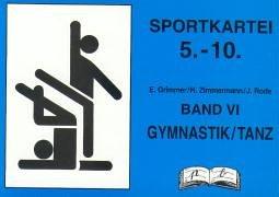 Sportkartei 5.-10. Jahrgangsstufe, Bd.6, Gymnastik / Tanz