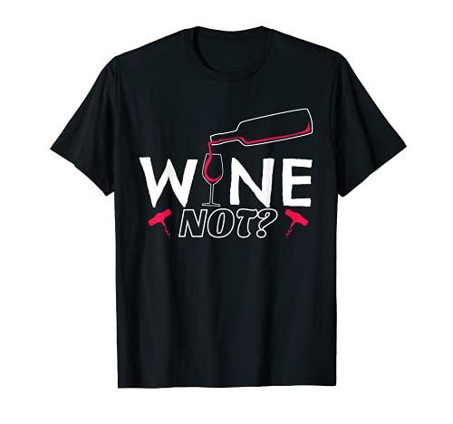 Wine Not?| Lustiger Wein Spruch | Weingläser Rotwein | Wein T-Shirt