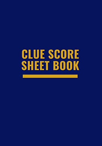 """Clue Score Sheet Book: Classic Clue Score Record Book Log, Scoring Sheet, Scoresheet Notebook Ideal Gifts for Mystery Game Lovers & Players, Friends, ... 7""""x10"""" with 120 Pages. (Clue Game Scorebook)"""