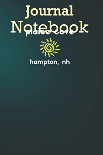 Journal Notebook: Plaice Cove Hampton NH Sunny New Hampshire 6'' x 9'', 100 Pages for Notes, Journal, Soft Cover, Matte Finish A special gift for Kids, Him or Her