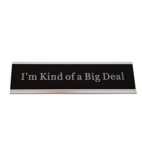"""I Am Kind of A Big Deal Funny Desk Plate Sign 2"""" × 8"""" (Silver Holder)"""