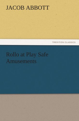 Rollo at Play Safe Amusements (TREDITION CLASSICS)