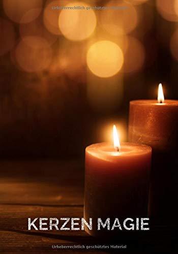 Kerzen Magie: Weiße Magie, magische Sprüche, rituelles Hausreinigung, Liebeszauber, Rauhnächte, Glücksmagie, Geldmagie, Journal zum selbst schreiben und gestalten