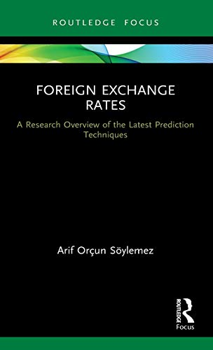 Compare Textbook Prices for Foreign Exchange Rates: A Research Overview of the Latest Prediction Techniques Routledge Focus on Economics and Finance 1 Edition ISBN 9780367609917 by Söylemez, Arif Orçun