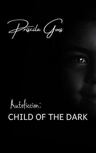 Autoficcion: CHILD OF THE DARK (Versão bilíngue)