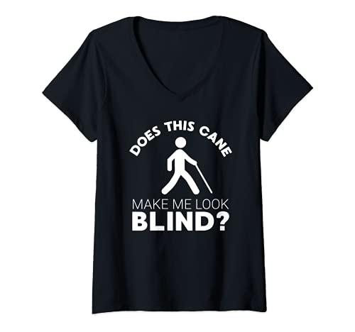 Mujer Divertido regalo para ciegos, este bastón me hace ver #ciego? Camiseta Cuello V