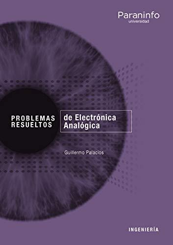 Problemas resueltos de Electrónica Analógica (Ingeniería)