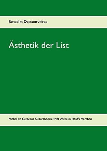 Ästhetik der List: Michel de Certeaus Kulturtheorie trifft Wilhelm Hauffs Märchen