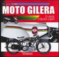Moto Gilera. Un secolo di tecnica e sport. Ediz. illustrata