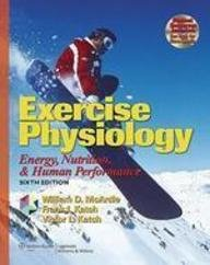 Exercise Physiology: Energy, Nutrition, & Human Performance Sixth Edition