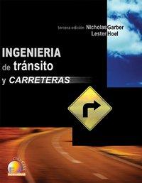 Ingenieria de transito y carreteras/ Traffic And Highway Engineering (Spanish Edition)