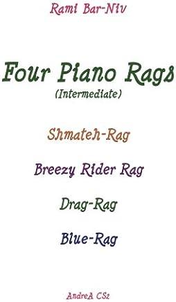 Four Piano Rags - Intermediate: Shmateh-rag, Breezy Rider Rag, Drag-rag, Blue-rag