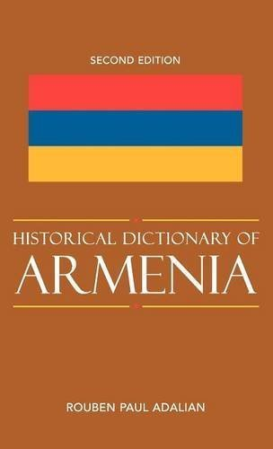 Historical Dictionary of Armenia (Historical Dictionaries of Europe) by Rouben Paul Adalian (2010-05-13)
