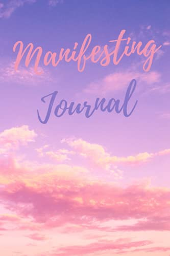 Manifesting - A Journal to Manifest Your Goals and Dreams - Lined (6x9) Notebook - Pink & Purple Sky