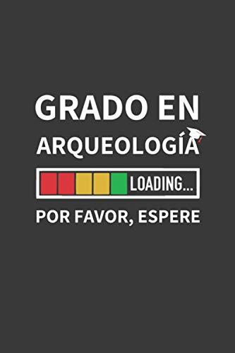 GRADO EN ARQUEOLOGÍA LOADING... POR FAVOR, ESPERE: CUADERNO DE NOTAS. LIBRETA DE APUNTES, DIARIO PERSONAL O AGENDA PARA ESTUDIANTES DE ARQUEOLOGÍA. REGALO DE CUMPLEAÑOS.