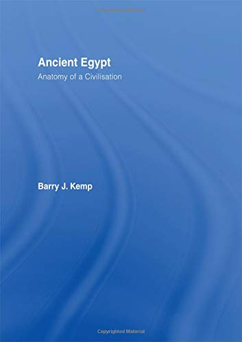 Ancient Egypt: Anatomy of a Civilization, Second Edition
