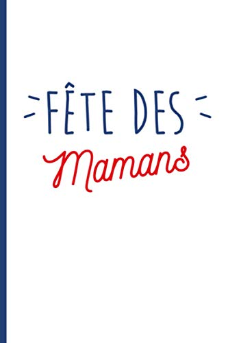 Fête des mamans: Carnet cadeau original et personnalisé, cahier parfait pour prise de notes, croquis, organiser, planifier