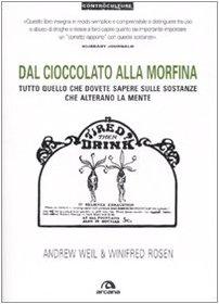 Dal cioccolato alla morfina. Tutto quello che dovete sapere sulle sostanze che alterano la mente