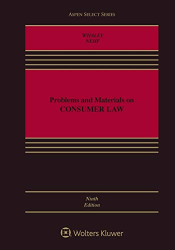 Compare Textbook Prices for Problems and Materials on Consumer Law Aspen Select 9 Edition ISBN 9781543825794 by Douglas J Whaley