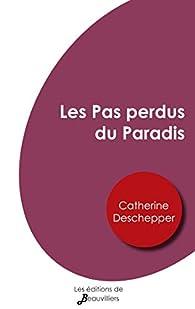 Les Pas perdus du Paradis - Catherine Deschepper - Babelio