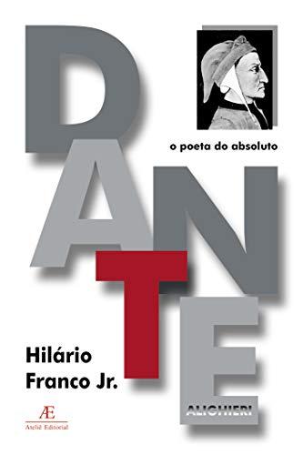 Dante Alighieri: O Poeta do Absoluto: 2