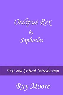 Oedipus Rex by Sophocles: Text and Critical Introduction